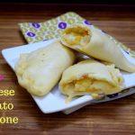 Cheese Potato Calzone