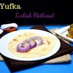 Yufka - Turkish Flatbread