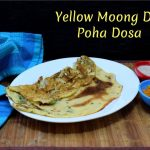 Yellow Moong Dal Poha Dosa
