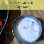 Kuthiraivali Arisi Payasam