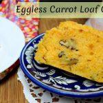 Eggless Carrot Loaf Cake