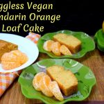 Eggless Vegan Mandarin Orange Loaf Cake