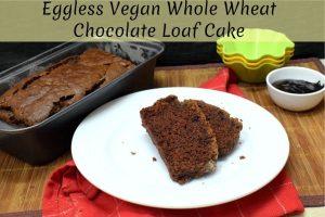 Eggless Vegan Whole Wheat Chocolate Loaf Cake