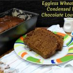 Eggless Wheat Flour Condensed Milk Chocolate Loaf Cake