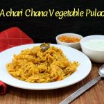Achari Chana Vegetable Pulao
