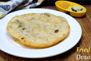 Fried Dosa