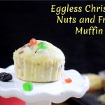 Eggless Christmas Nuts and Fruits Muffin
