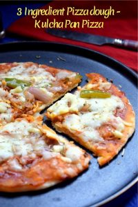 3 Ingredient Pizza dough - Kulcha Pan Pizza